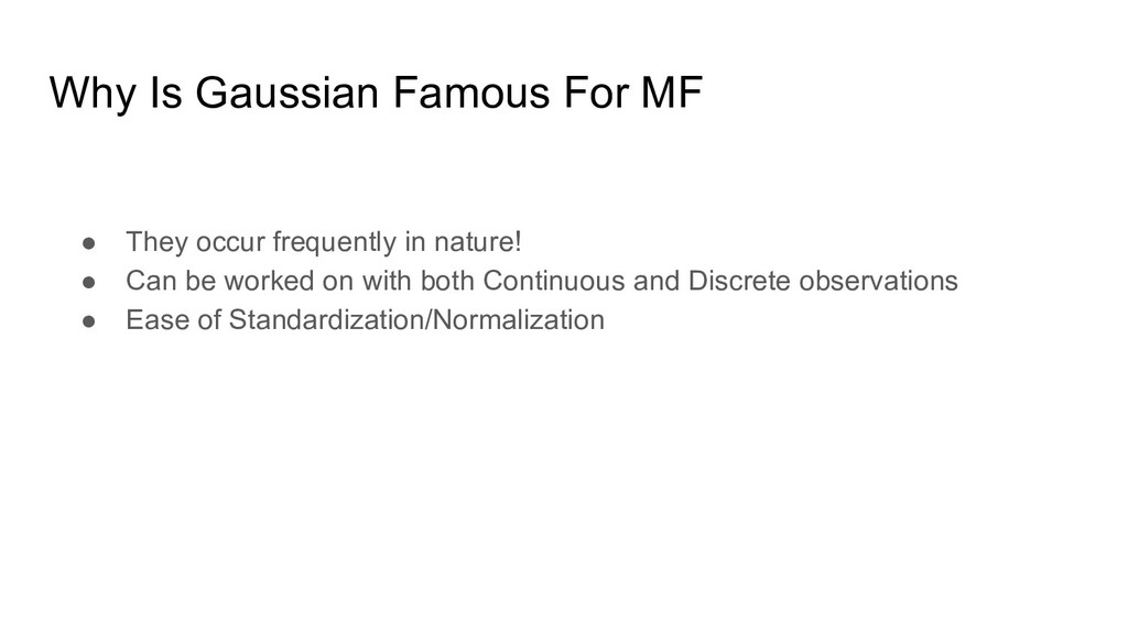 Why Is Gaussian Famous For MF ● They occur freq...