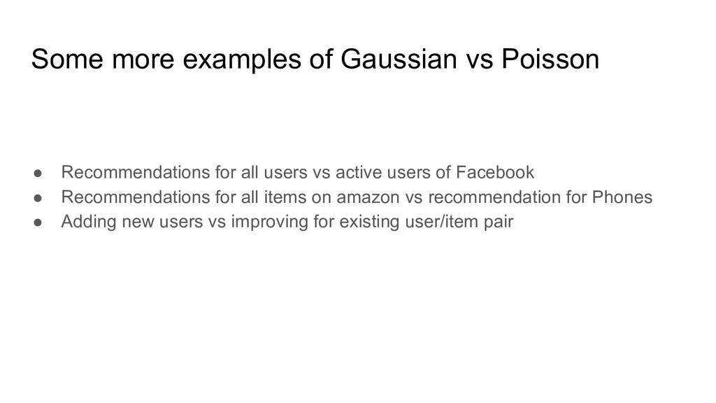 Some more examples of Gaussian vs Poisson ● Rec...