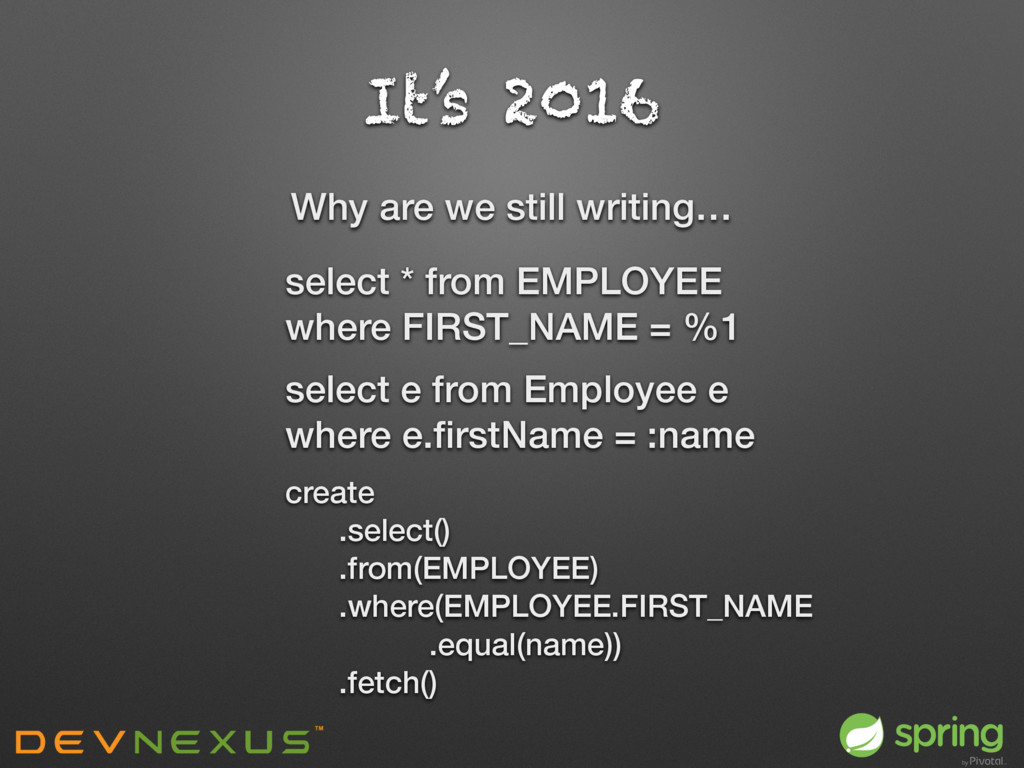 It's 2016 Why are we still writing… select * fr...