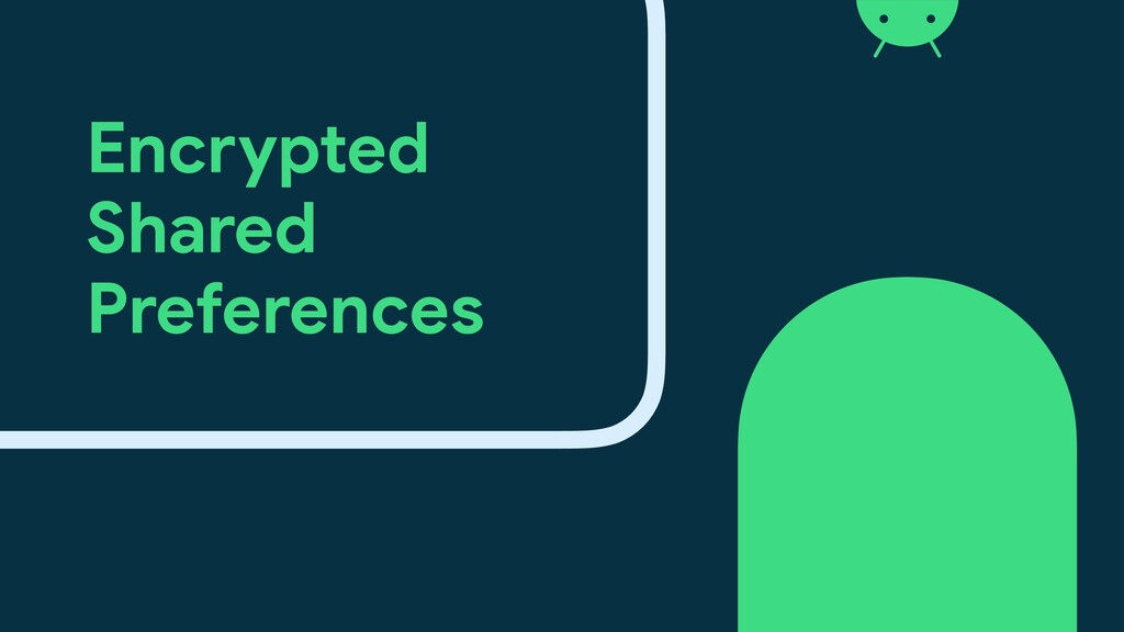 Encrypted  Shared  Preferences