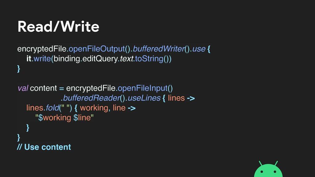 Read/Write encryptedFile.openFileOutput().buffe...