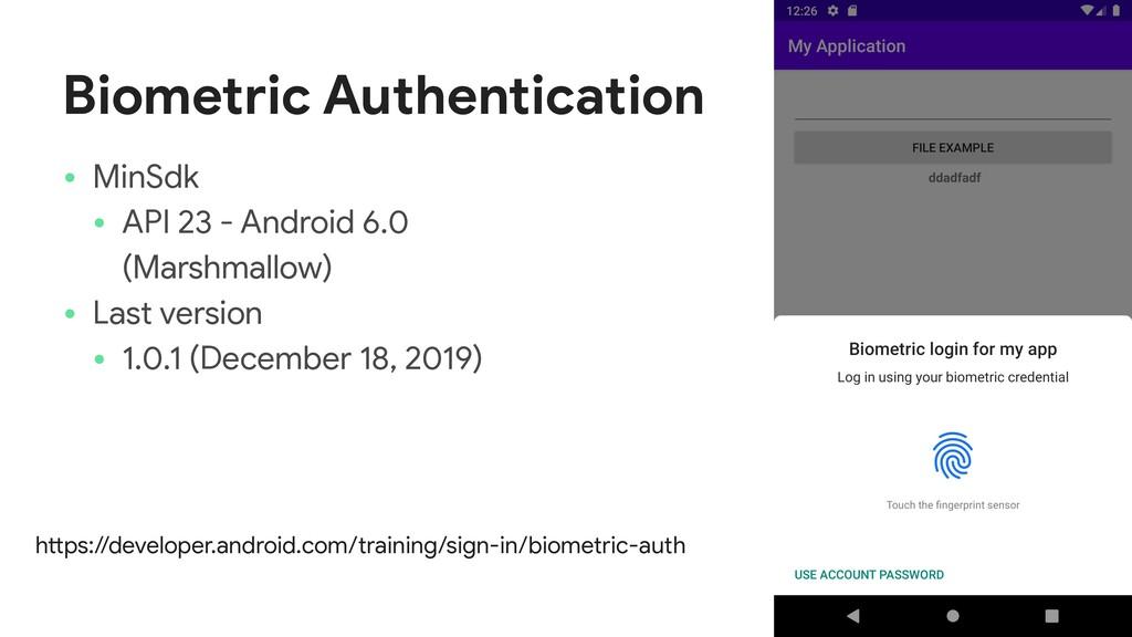 Biometric Authentication • MinSdk  • API 23 - A...