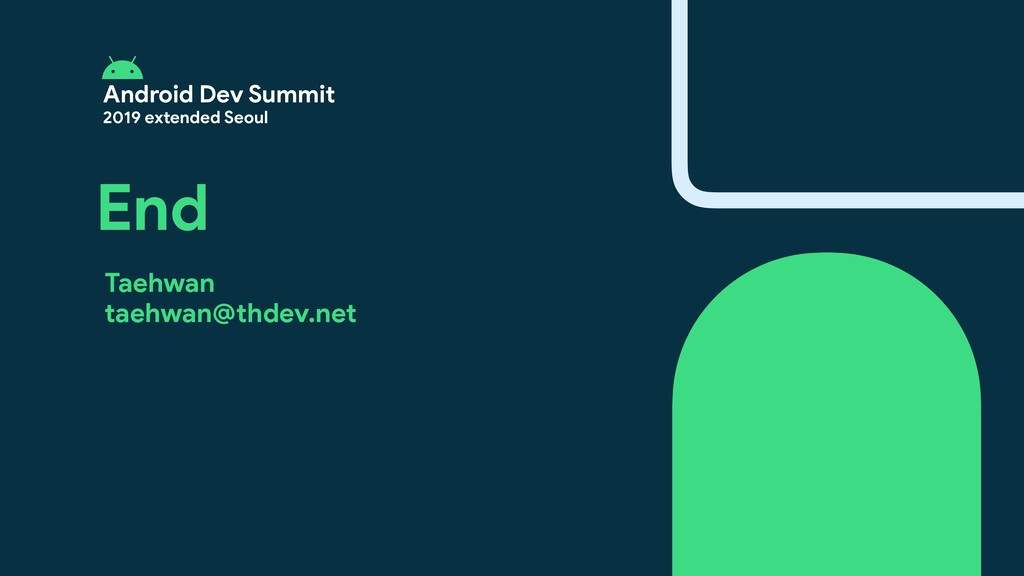 Android Dev Summit  2019 extended Seoul End Tae...