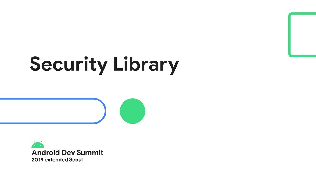 Android Dev Summit  2019 extended Seoul Securit...