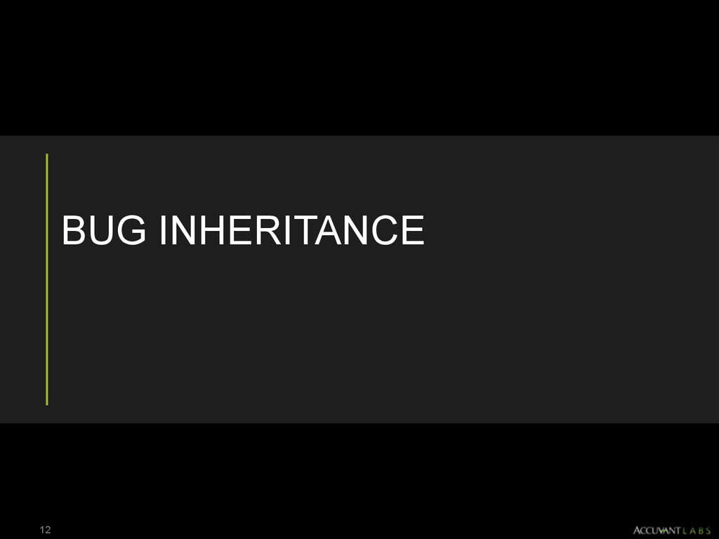 BUG INHERITANCE 12