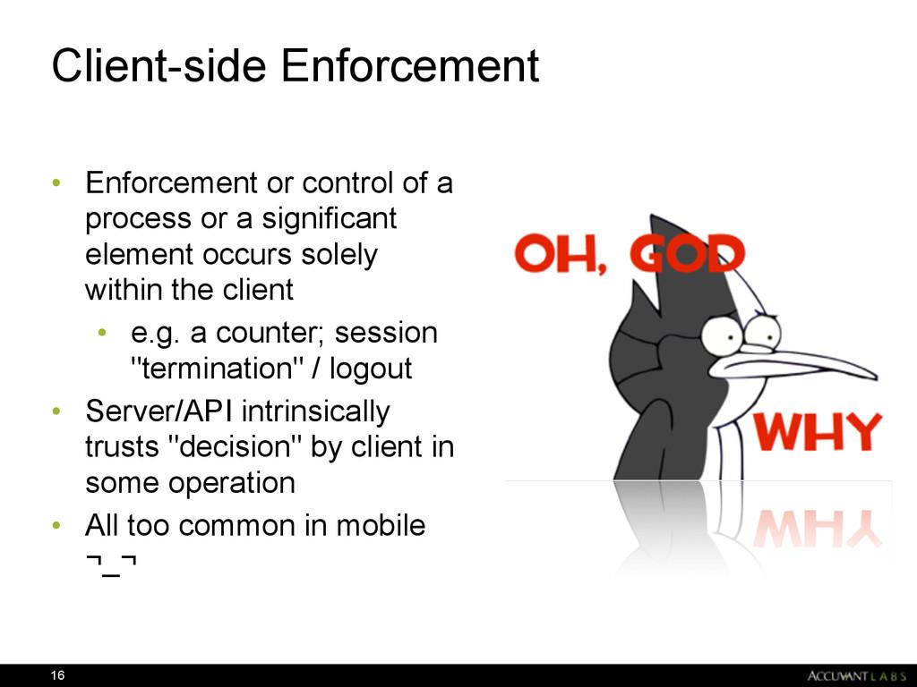 Client-side Enforcement • Enforcement or contro...
