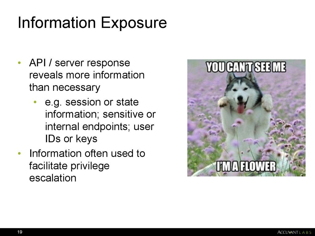 Information Exposure • API / server response re...