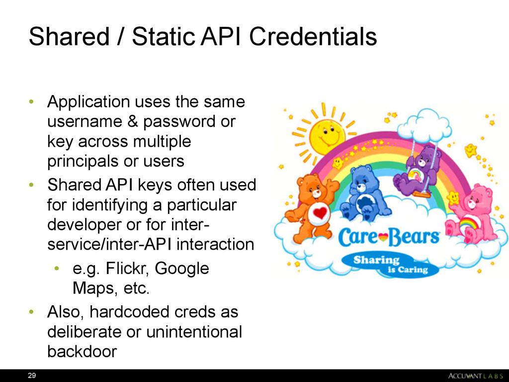 Shared / Static API Credentials • Application u...