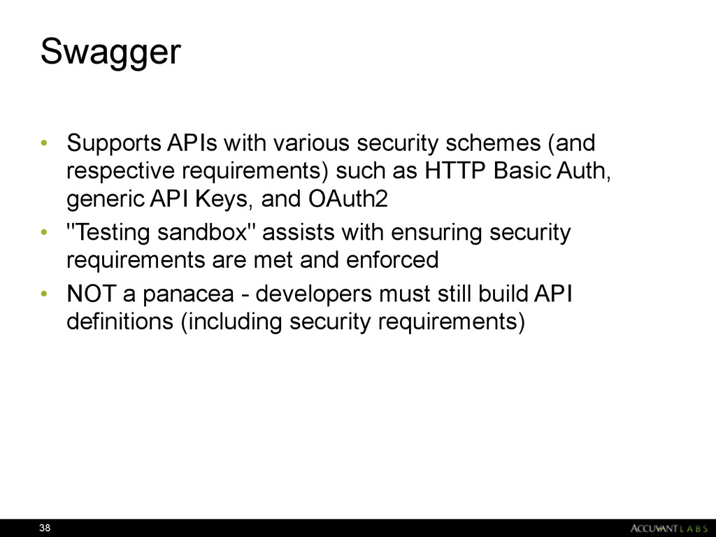 Swagger • Supports APIs with various security s...