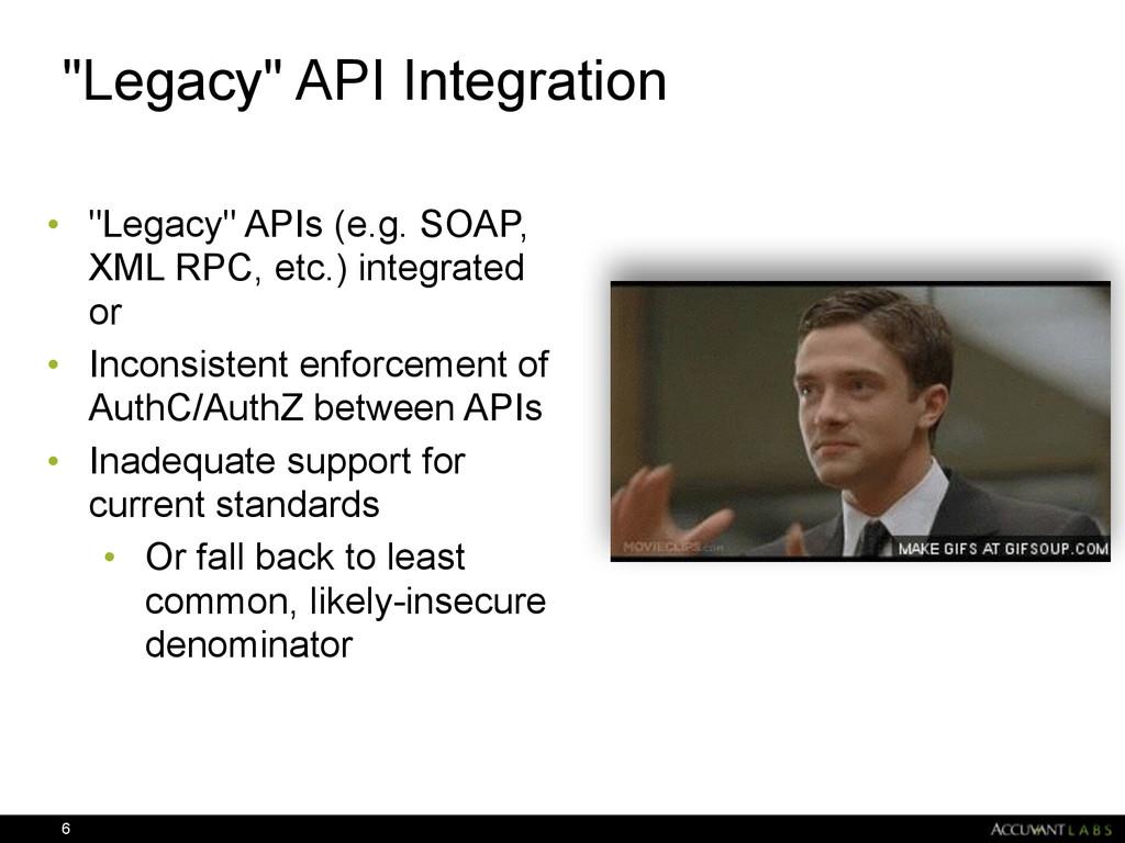 """Legacy"" API Integration • ""Legacy"" APIs (e.g. ..."