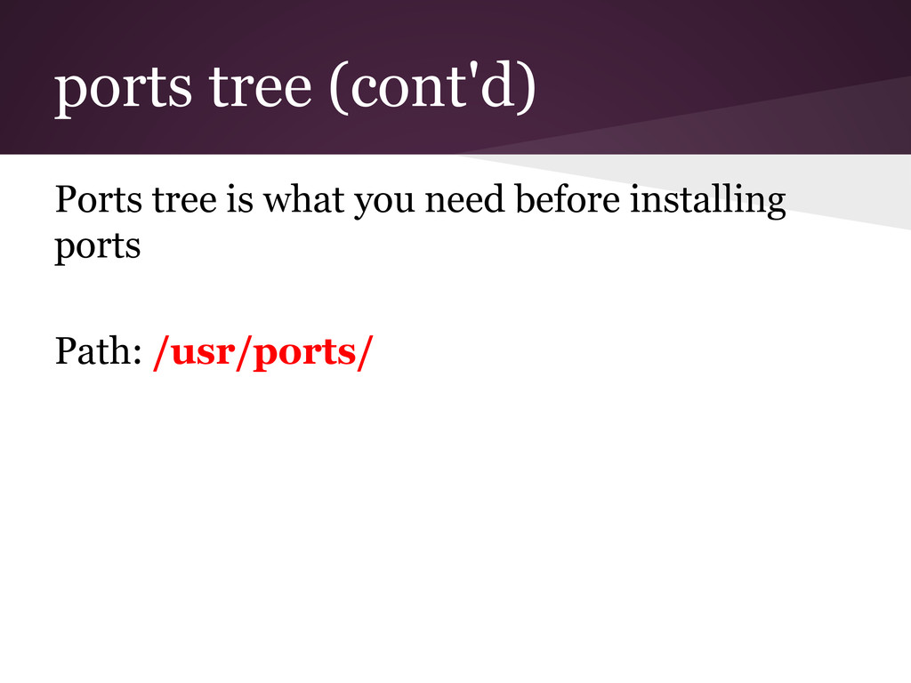 ports tree (cont'd) Ports tree is what you need...