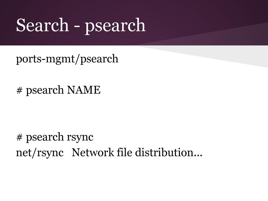 Search - psearch ports-mgmt/psearch # psearch N...