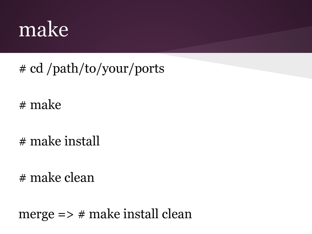 make # cd /path/to/your/ports # make # make ins...