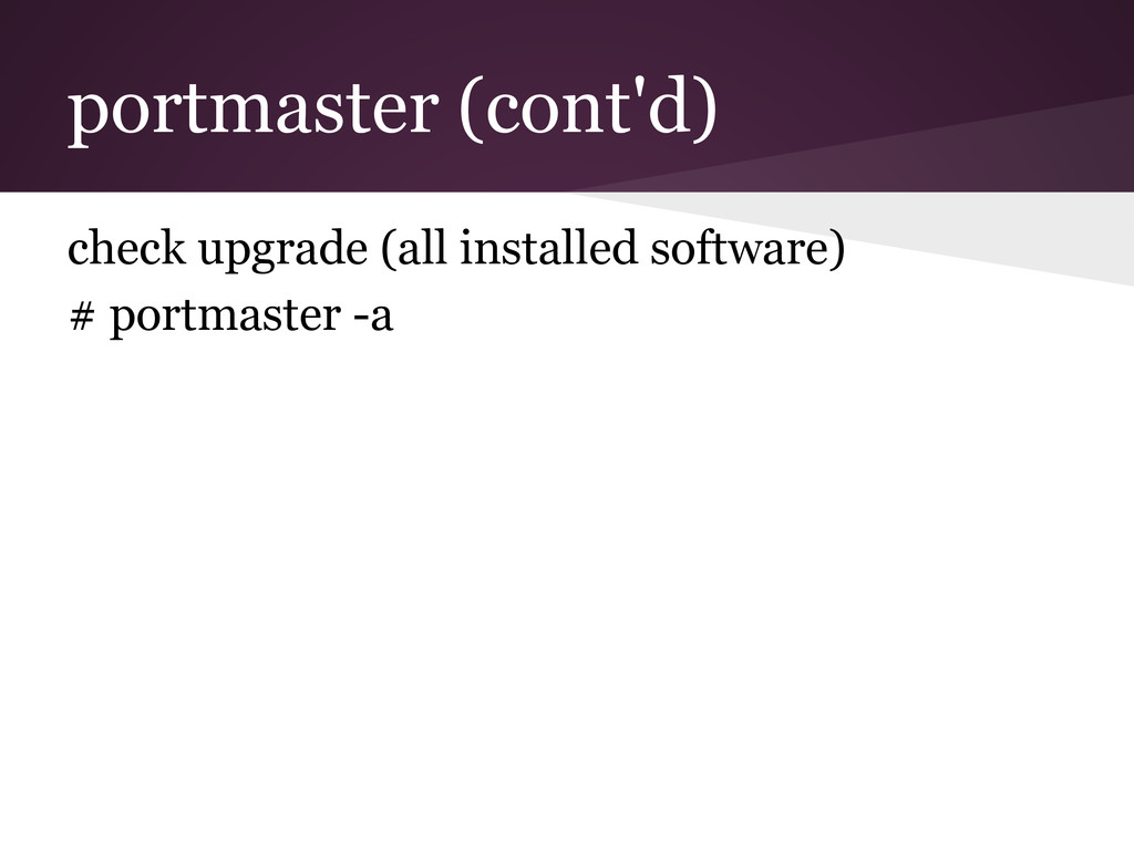 portmaster (cont'd) check upgrade (all installe...