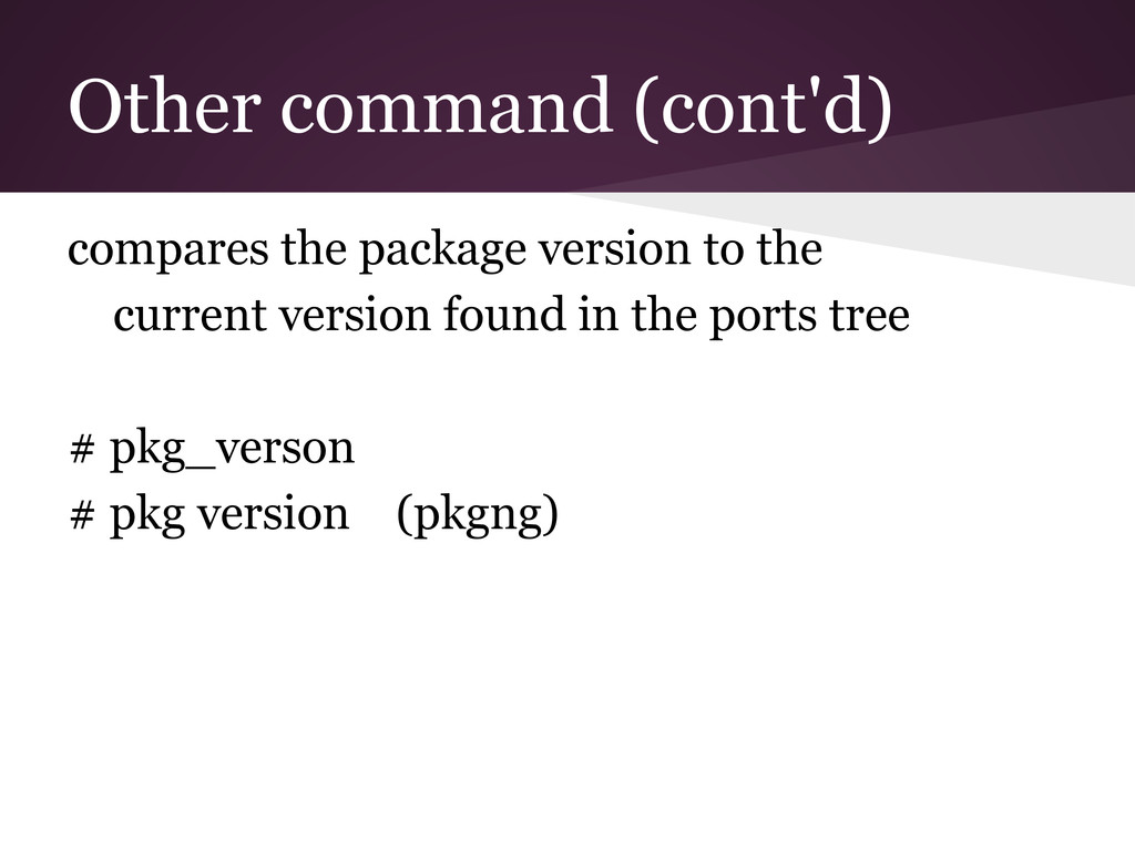 Other command (cont'd) compares the package ver...