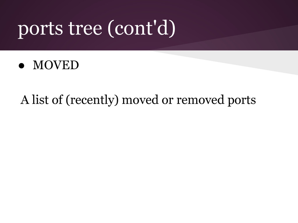 ports tree (cont'd) ● MOVED A list of (recently...