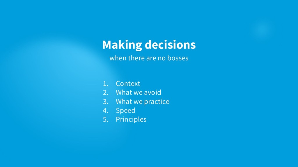 1. Context 2. What we avoid 3. What we practice...