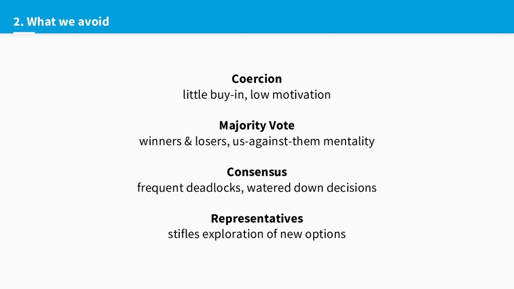 2. What we avoid Coercion little buy-in, low mo...