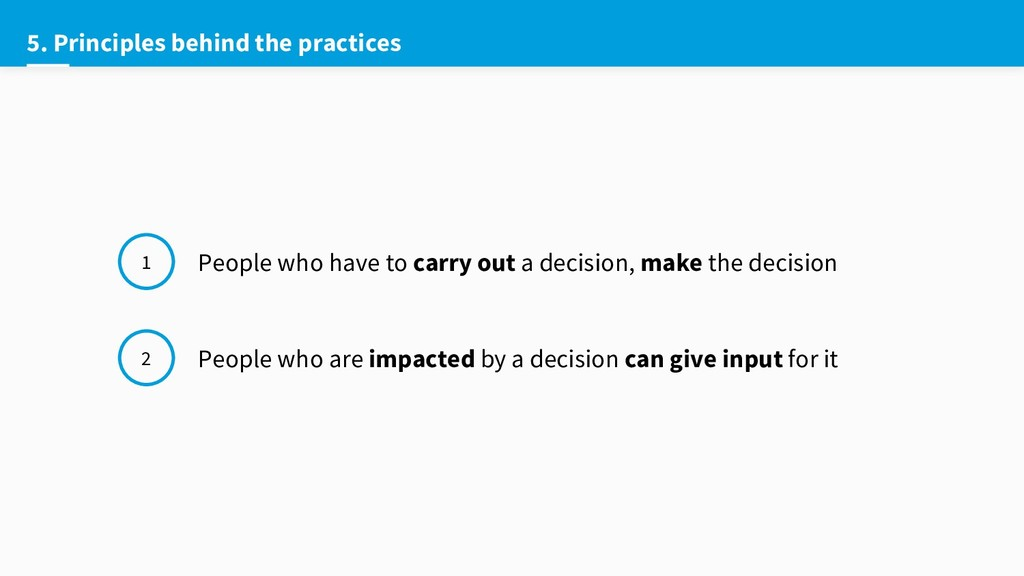 5. Principles behind the practices People who h...