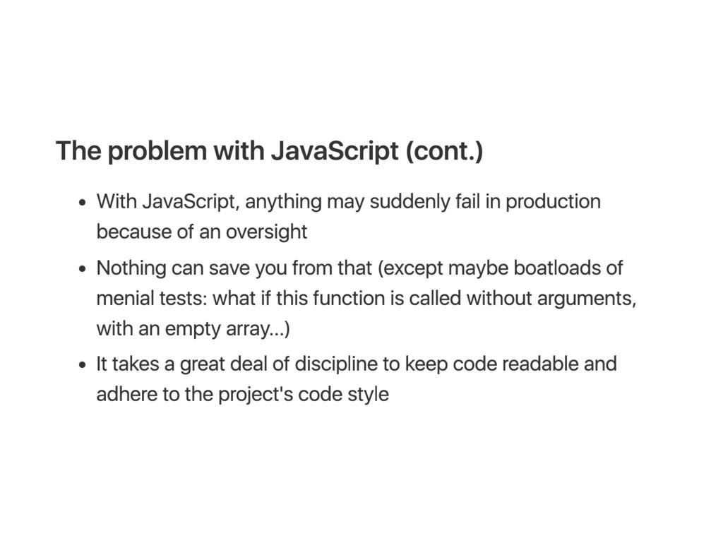 T he problem with J ava S cript (cont.) W it h ...