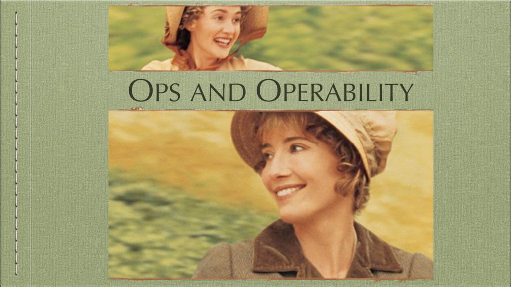 OPS AND OPERABILITY