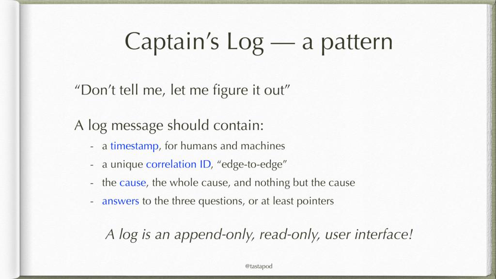 "@tastapod Captain's Log — a pattern ""Don't tell..."
