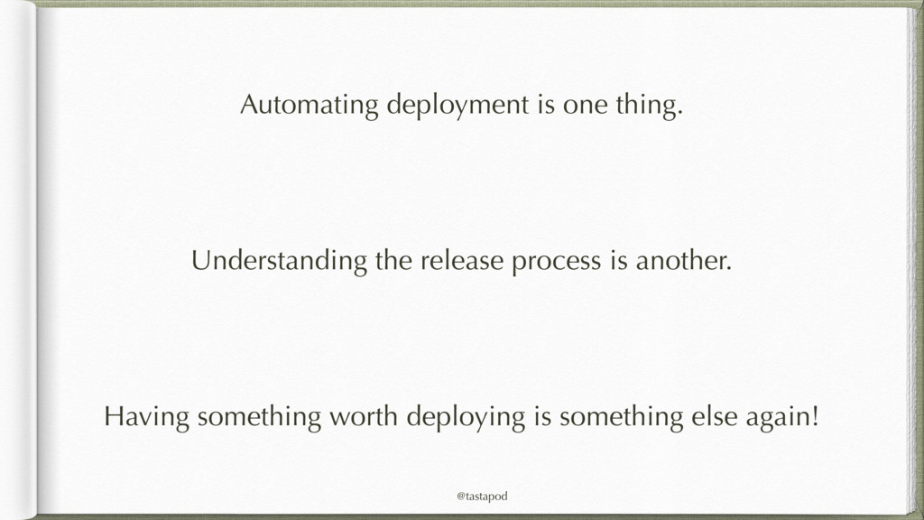 @tastapod Automating deployment is one thing. U...