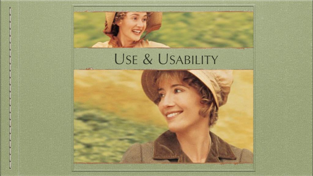 USE & USABILITY