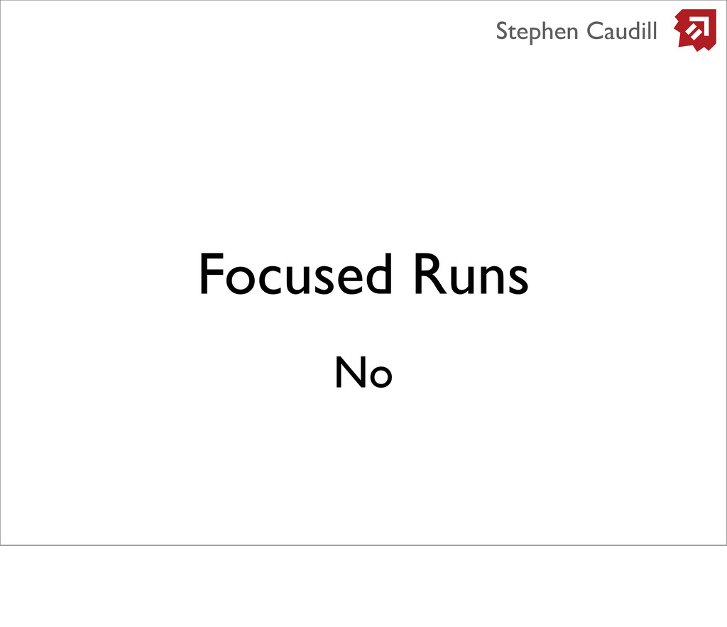 Focused Runs Stephen Caudill No