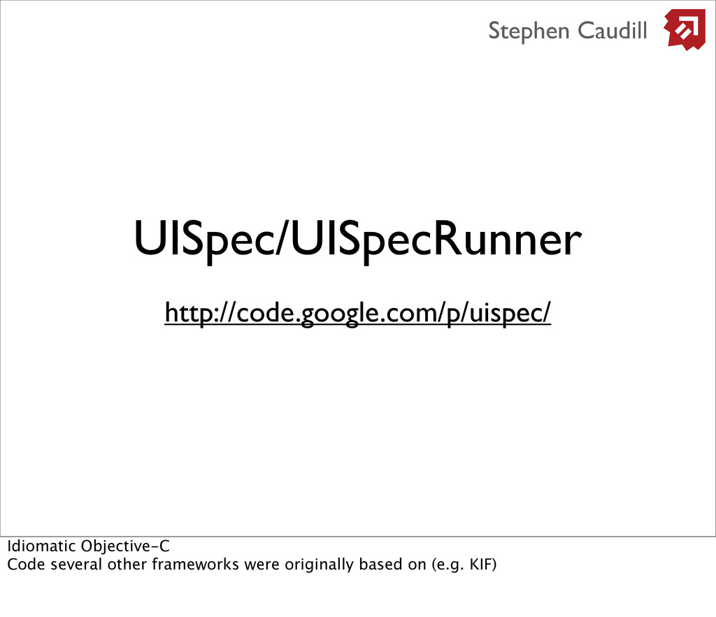 UISpec/UISpecRunner http://code.google.com/p/ui...