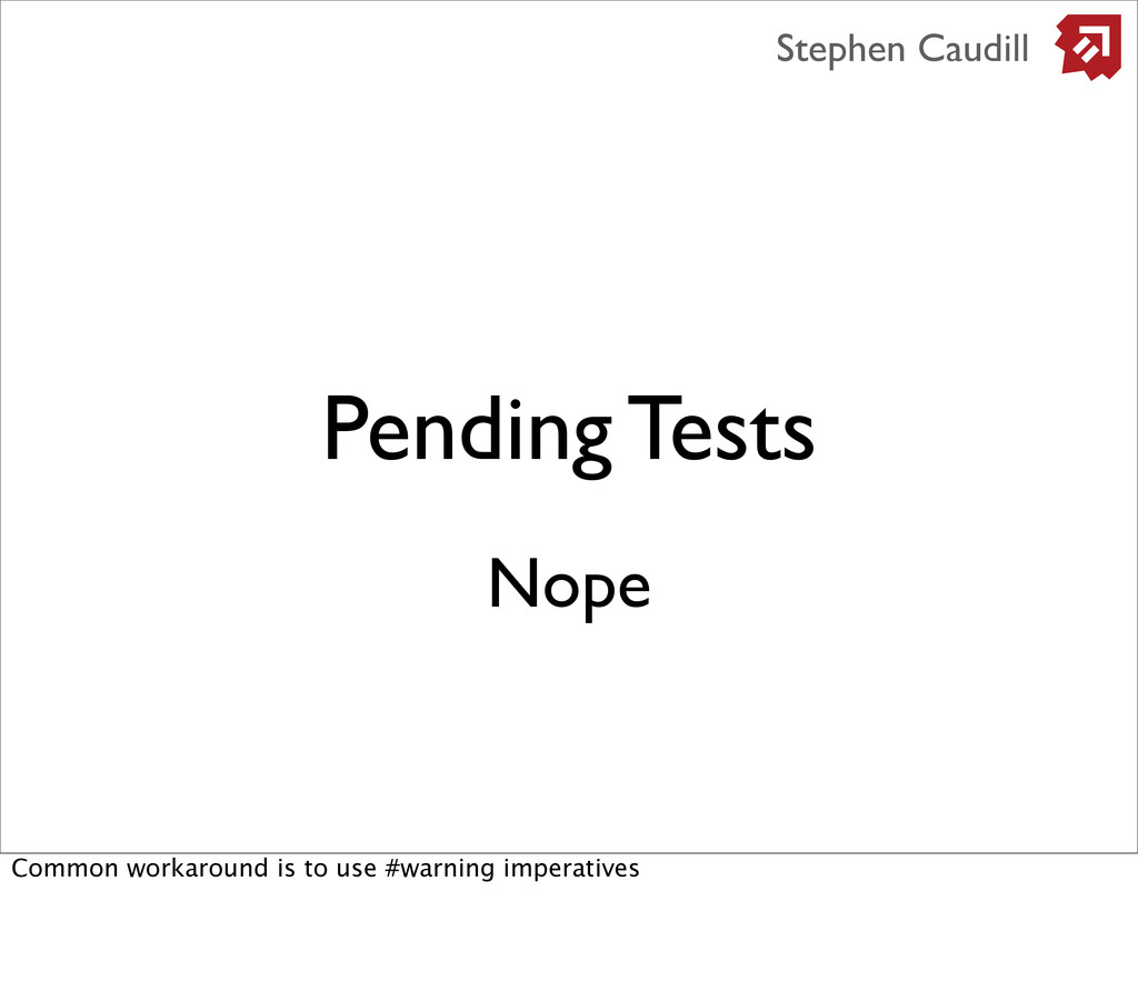 Pending Tests Stephen Caudill Nope Common worka...