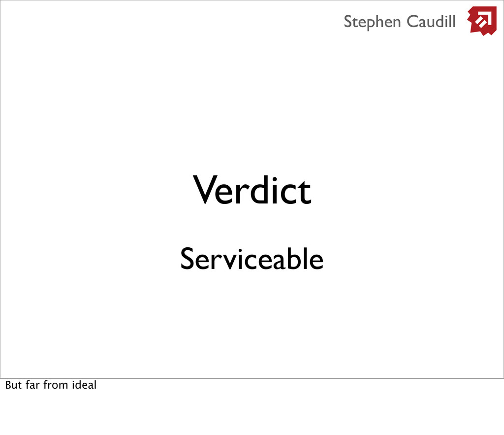 Verdict Stephen Caudill Serviceable But far fro...
