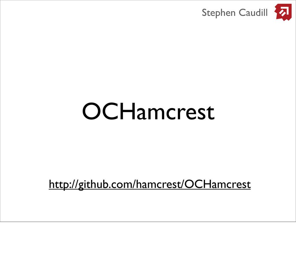 OCHamcrest Stephen Caudill http://github.com/ha...