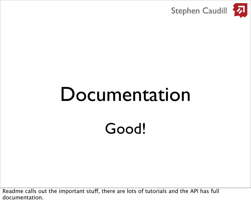Documentation Stephen Caudill Good! Readme call...