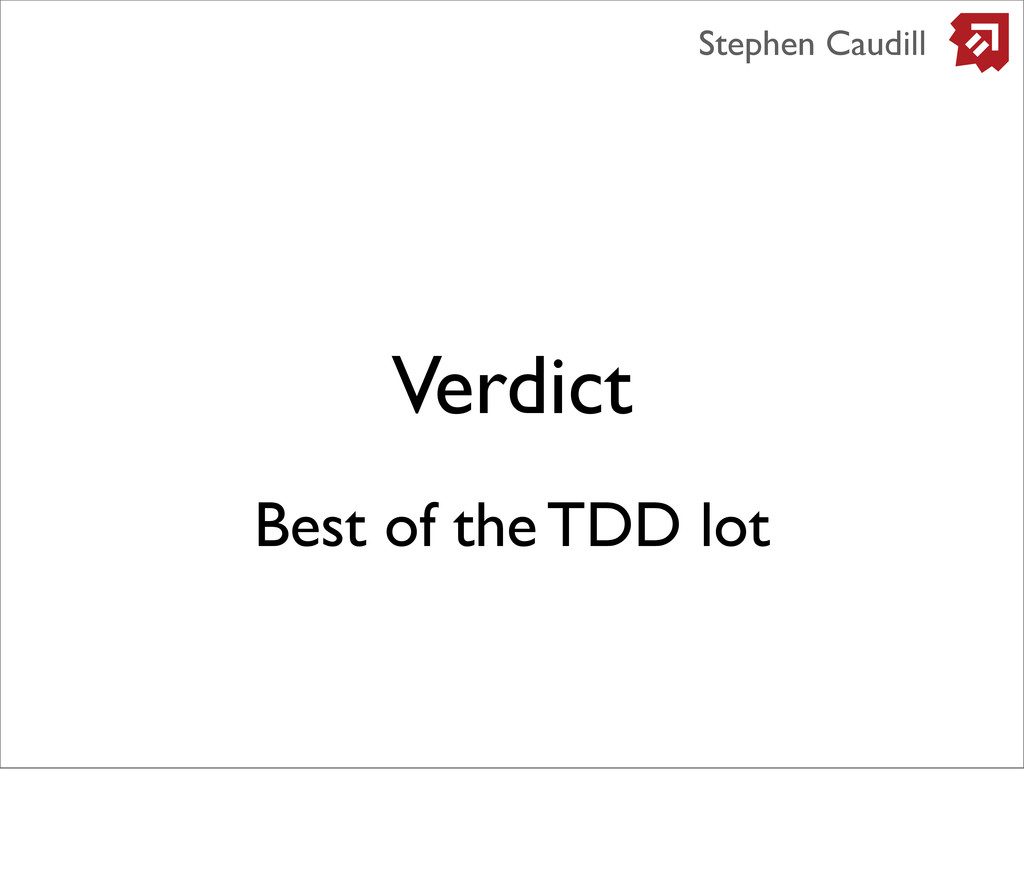 Verdict Stephen Caudill Best of the TDD lot