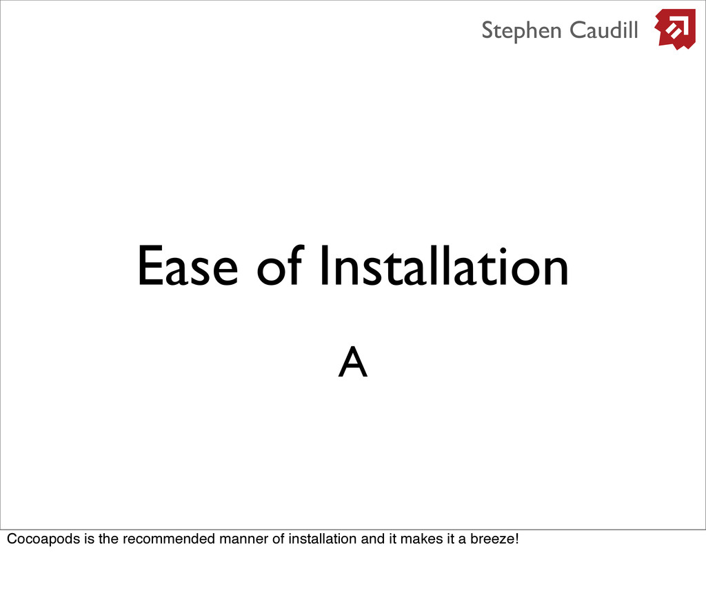 Ease of Installation Stephen Caudill A Cocoapod...