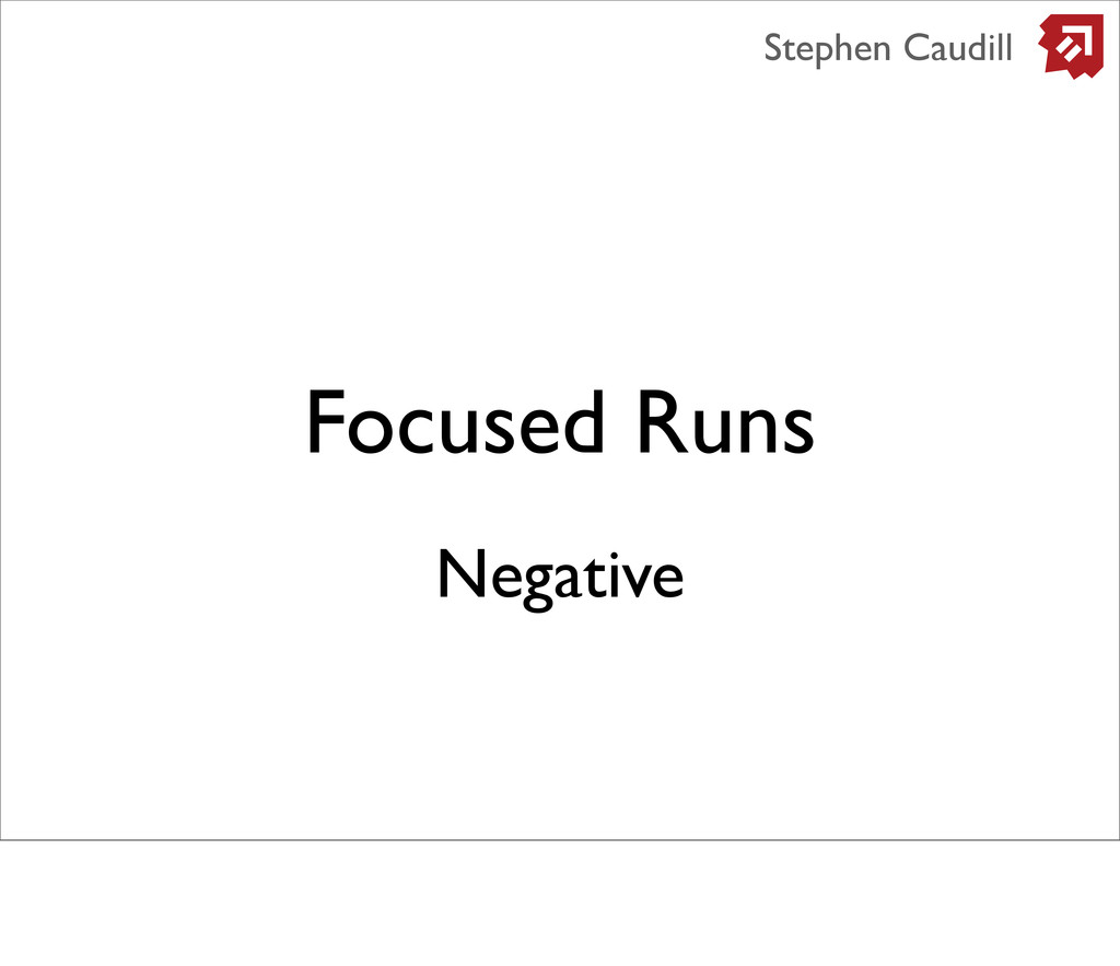 Focused Runs Stephen Caudill Negative