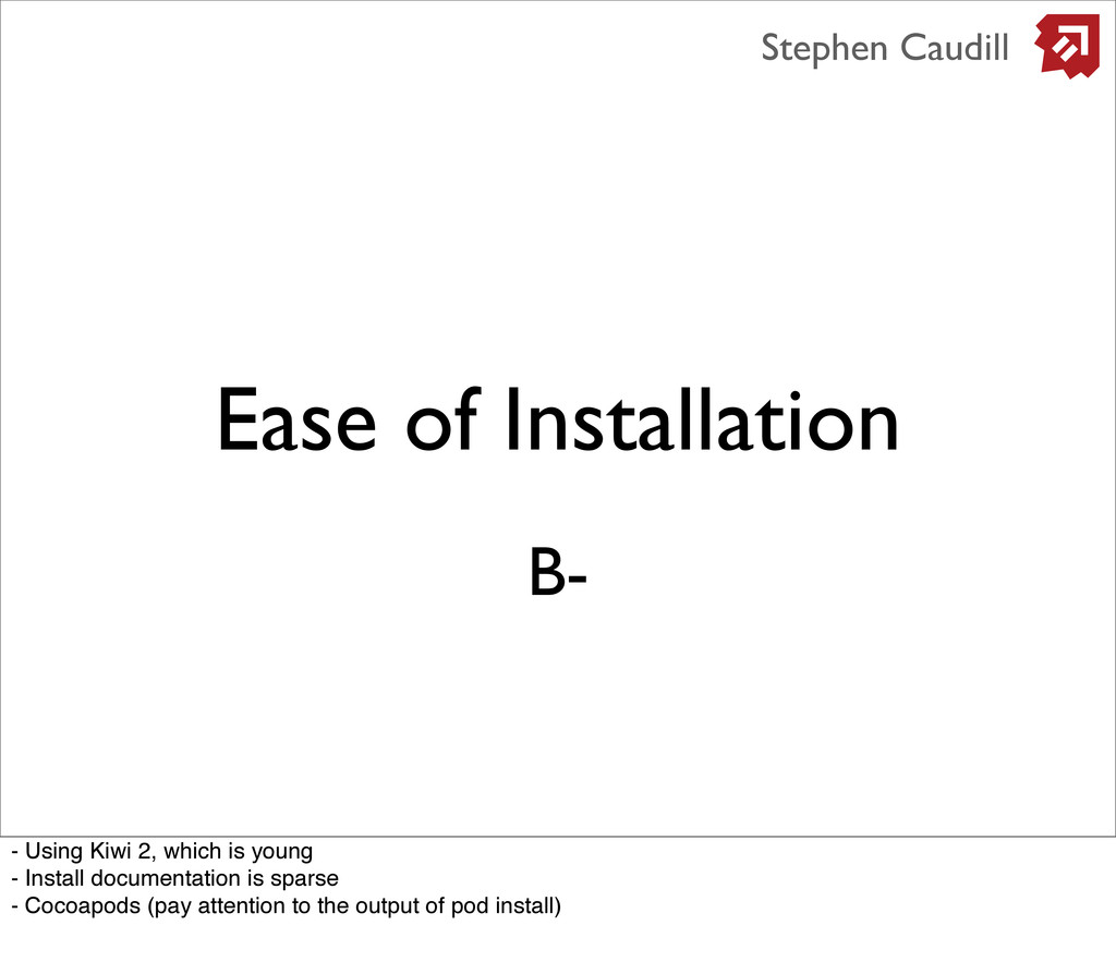 Ease of Installation Stephen Caudill B- - Using...