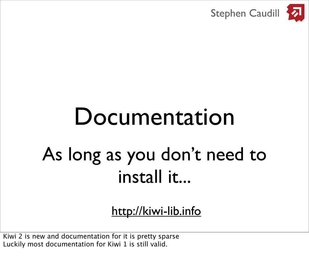Documentation Stephen Caudill As long as you do...