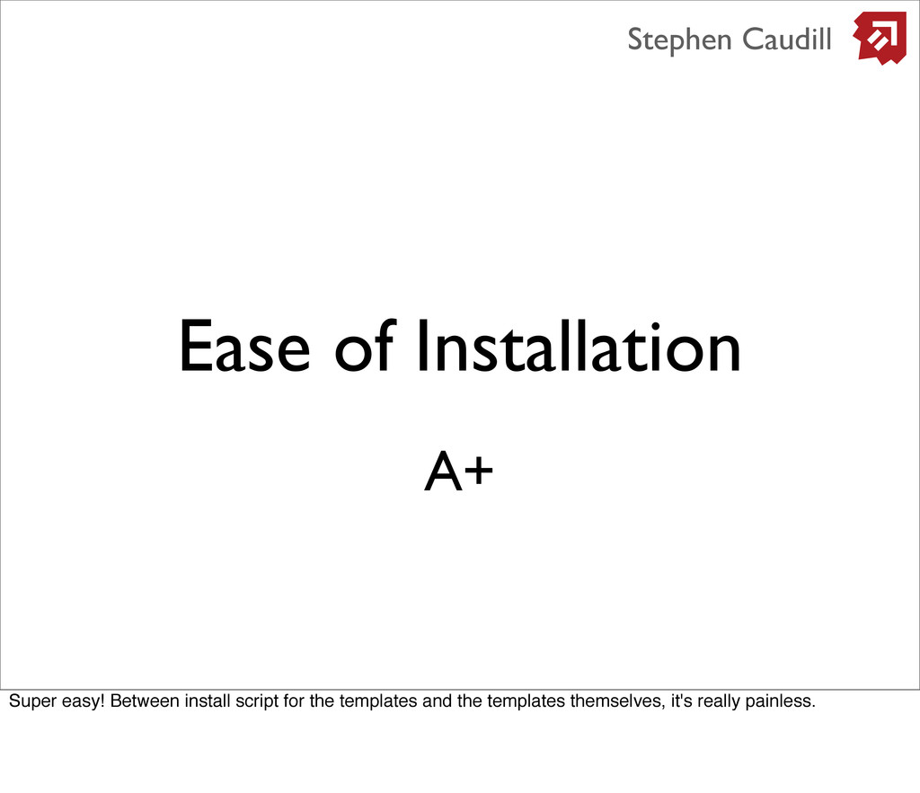 Ease of Installation Stephen Caudill A+ Super e...
