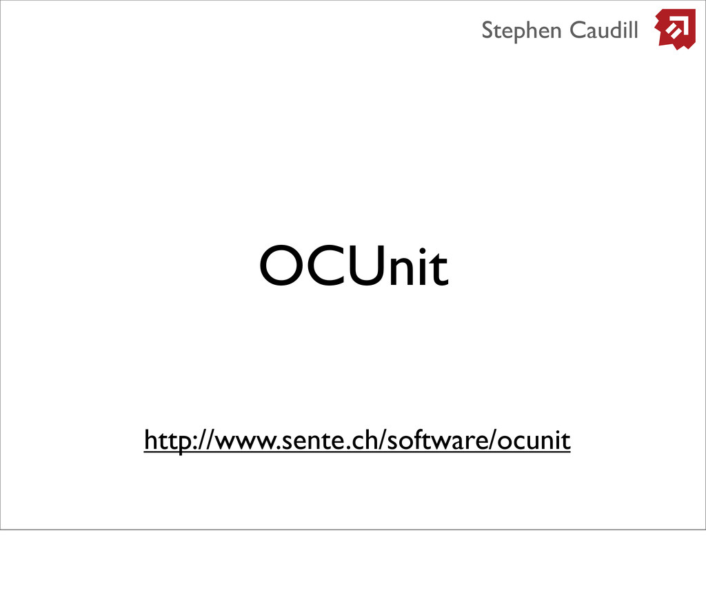 OCUnit Stephen Caudill http://www.sente.ch/soft...