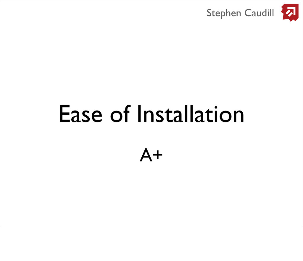 Ease of Installation Stephen Caudill A+