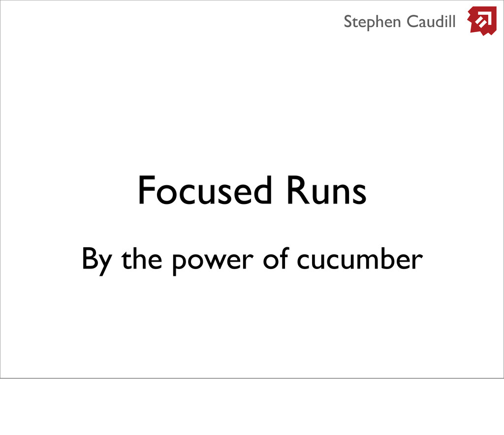 Focused Runs Stephen Caudill By the power of cu...