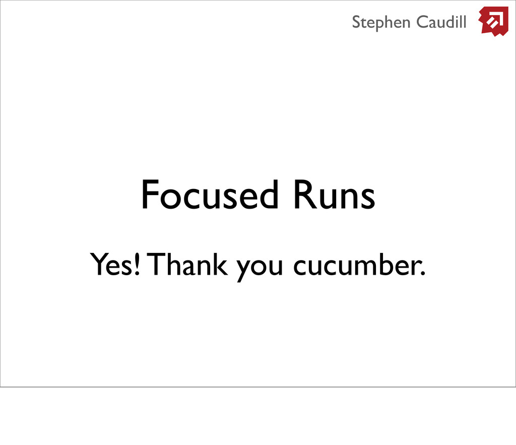 Focused Runs Stephen Caudill Yes! Thank you cuc...