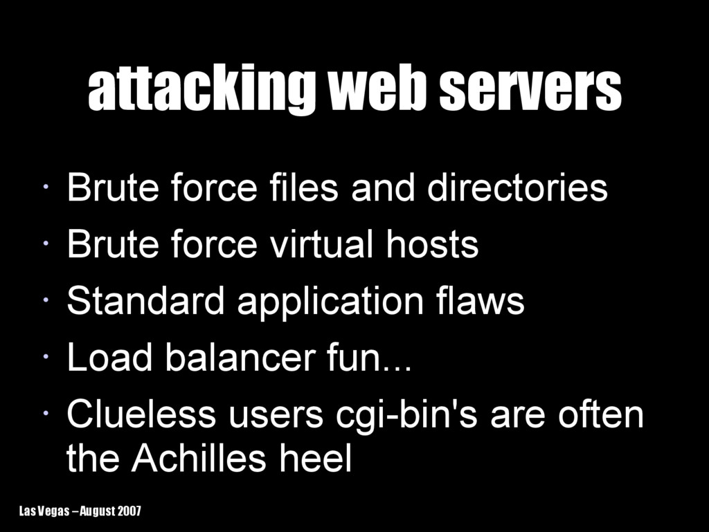 Las Vegas – August 2007 attacking web servers a...