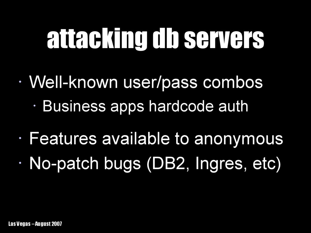 Las Vegas – August 2007 attacking db servers at...