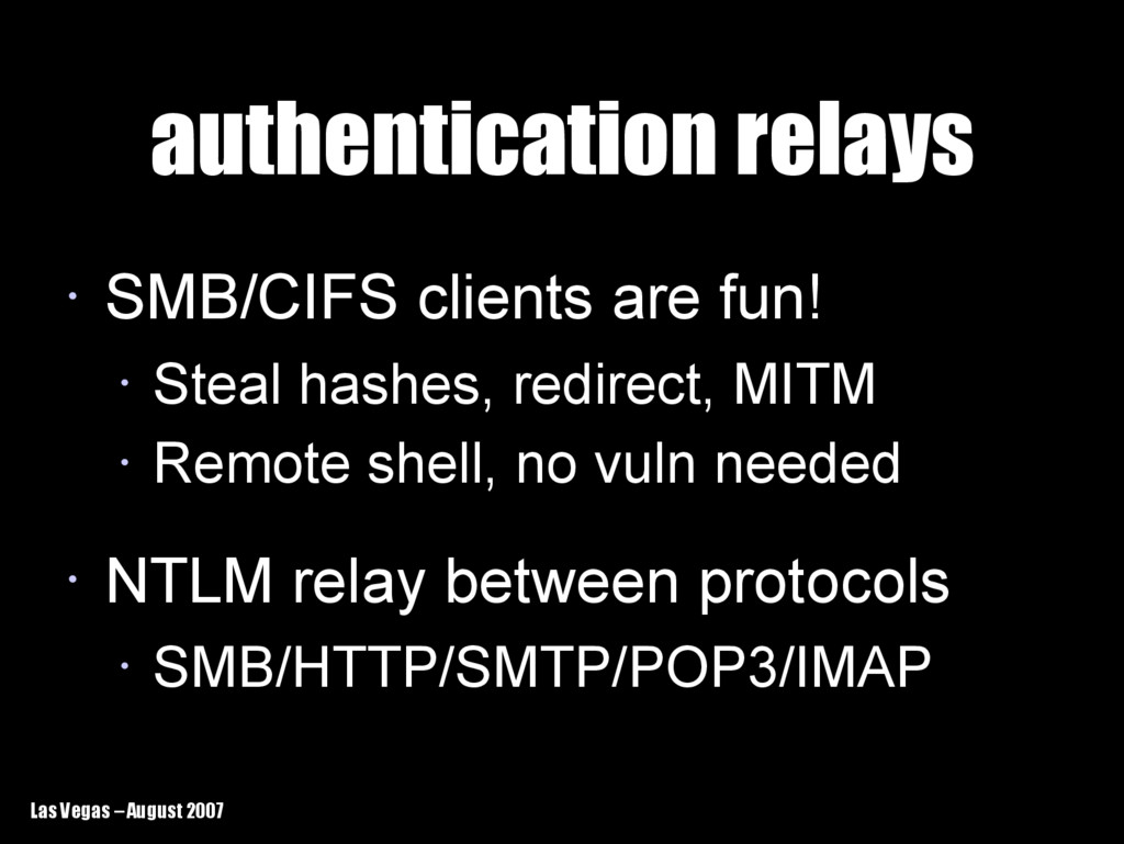 Las Vegas – August 2007 authentication relays a...