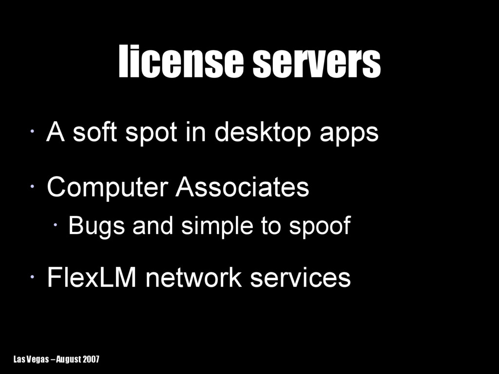 Las Vegas – August 2007 license servers license...