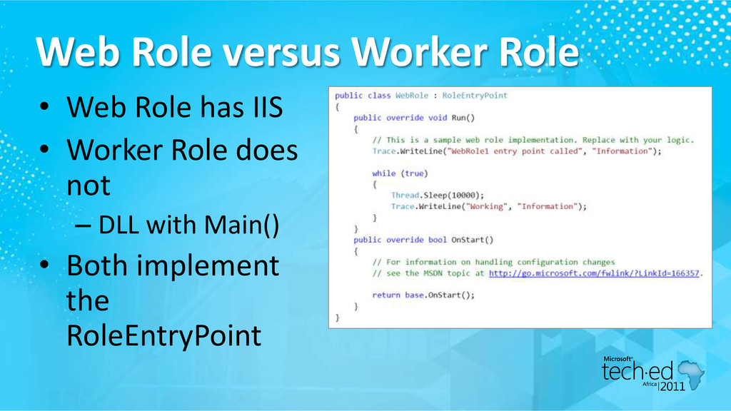 Web Role versus Worker Role • Web Role has IIS ...