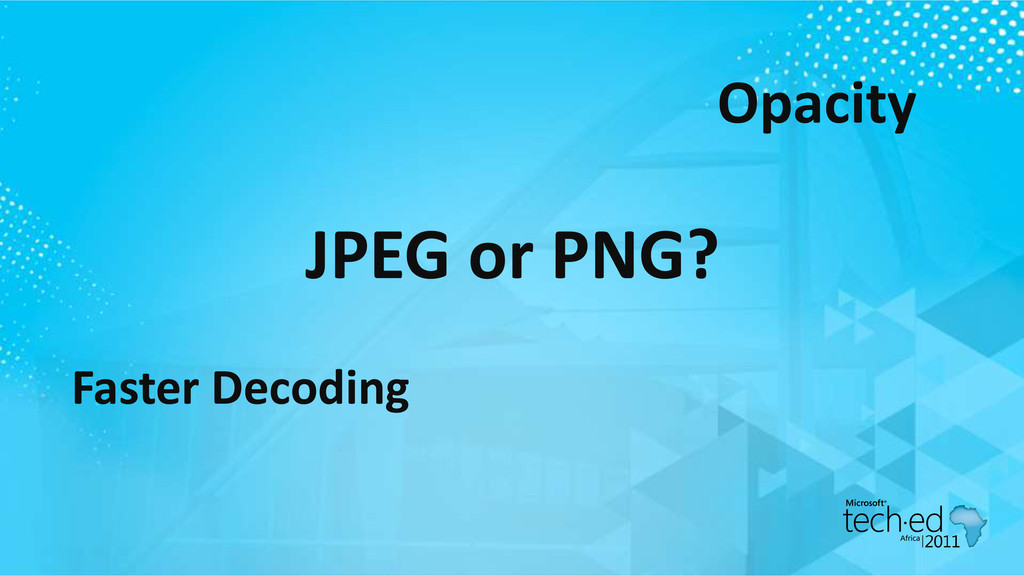 JPEG or PNG? Faster Decoding Opacity